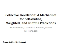 Collective Revelation: A Mechanism for Self-Verified, PowerPoint PPT Presentation
