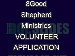 Page 1 of 8Good Shepherd Ministries VOLUNTEER APPLICATION FORMGOOD SHE
