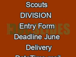 DIVISION Girl Scouts DIVISION  Entry Form Deadline June   Delivery DateTime mail