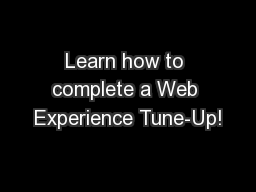 Learn how to complete a Web Experience Tune-Up!