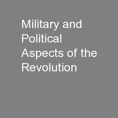 Military and Political Aspects of the Revolution