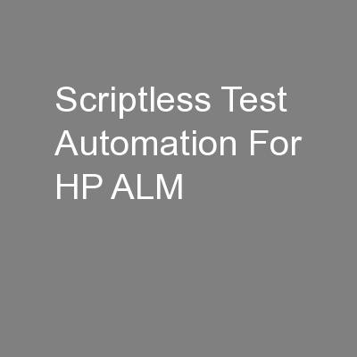 Scriptless Test Automation For HP ALM