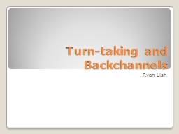 Turn-taking and Backchannels