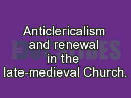 Anticlericalism and renewal in the late-medieval Church. PowerPoint PPT Presentation