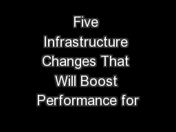 Five Infrastructure Changes That Will Boost Performance for