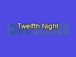 Twelfth Night PowerPoint PPT Presentation