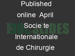 EDITORIAL What Is a Surgical Complication Daniel Dindo PierreAlain Clavien Published online  April  Socie te Internationale de Chirurgie  Quality assessment programs have been wellestablished tools i