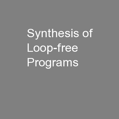 Synthesis of Loop-free Programs PowerPoint PPT Presentation