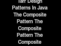 Design Patterns In Java Bob Tarr The Composite Pattern  Bob Tarr Design Patterns In Java The Composite Pattern The Composite Pattern The Composite Pattern Intent Compose objects into tree structures