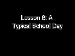 Lesson 8: A Typical School Day