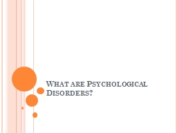What are Psychological Disorders?