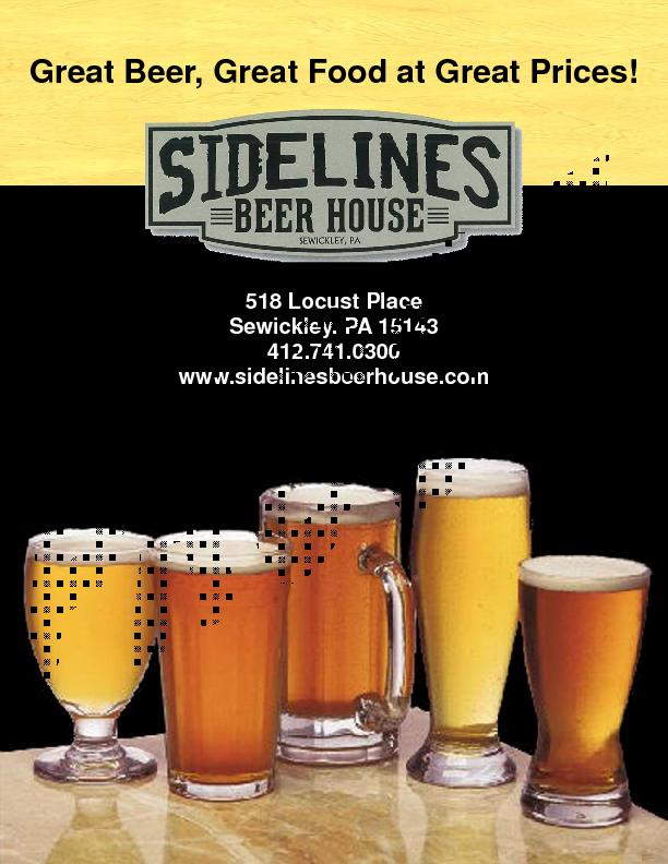 Great Beer, Great Food at Great Prices!  Sewickley, PA 15143 www.sidel