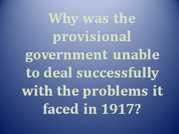 Why was the provisional government unable to deal successfu