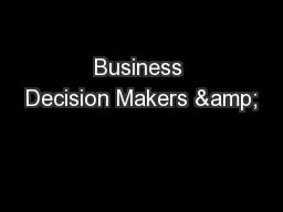 Business Decision Makers &
