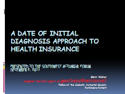 A Date of Initial Diagnosis Approach to Health Insurance