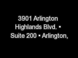 3901 Arlington Highlands Blvd. • Suite 200 • Arlington,