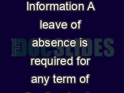 General Information A leave of absence is required for any term of the Academic