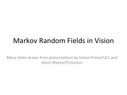 Markov Random Fields in Vision PowerPoint PPT Presentation