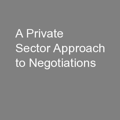 A Private Sector Approach to Negotiations