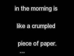 Example: My hair in the morning is like a crumpled piece of paper. ...