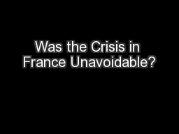 Was the Crisis in France Unavoidable?