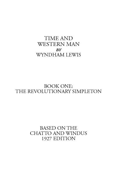WYNDHAM LEWISTHE REVOLUTIONARY SIMPLETONBASED ON THECHATTO AND WINDUS