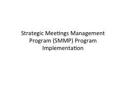 Strategic Meetings Management Program (SMMP) Program Implem