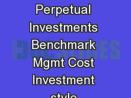 January  PERPETUAL WHOLESALE CONCENTRATED EQUITY FUND Perpetual Investments Benchmark Mgmt Cost Investment style Suggested minimum investment period SPASX  Accum