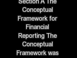 onceptual Framework Section A The Conceptual Framework for Financial Reporting The Conceptual Framework was is sued by MASB in November