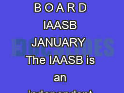 N T E R N A T O N A L U D N G A N D S S U R A N C E T A N D A R D S B O A R D IAASB JANUARY  The IAASB is an independent standardsetting board of the International Federation of Accountants