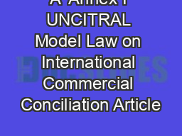 A  Annex I UNCITRAL Model Law on International Commercial Conciliation Article