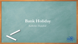 Bank Holiday PowerPoint PPT Presentation