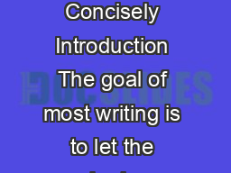 College of Education Writing Studio Writing Tip  Writing Concisely Introduction The goal of most writing is to let the reader know what you are thinking as precisely and as clearly as possible