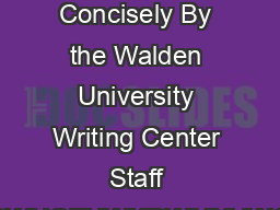 Walden University Writing Center Writing Concisely By the Walden University Writing Center Staff DYHRXHYHUHQFRXQWHUHGDVHQWHQFHWKDWMXVWGLGQWVHHPZRUWKWKHWURXEO e You read the sentence back up read it
