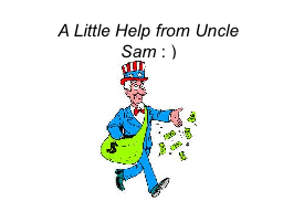A Little Help from Uncle Sam