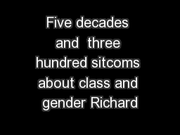 five decades and three hundred sitcoms Class and gender in four decades of television situation comedy: plus change  critical  five decades and three hundred sitcoms about class and gender in g.