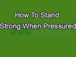How To Stand Strong When Pressured