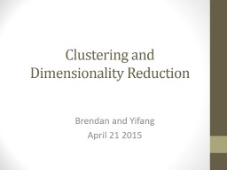 Clustering and Dimensionality Reduction