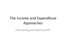 The Income and Expenditure Approaches PowerPoint PPT Presentation