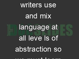 CONCRETE AND SPECIFIC LANGUAGE Effective writers use and mix language at all leve ls of abstraction so we must learn to use language on all levels PowerPoint PPT Presentation