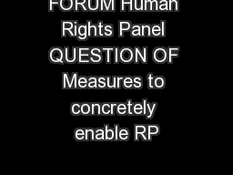 FORUM Human Rights Panel QUESTION OF Measures to concretely enable RP