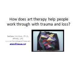 How does art therapy help people work through with trauma a