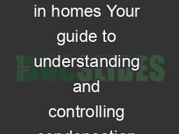 Guidance notes Condensation in homes Your guide to understanding and controlling condensation in your home
