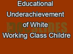 Educational Underachievement of White Working Class Childre