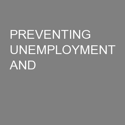 PREVENTING UNEMPLOYMENT AND