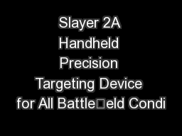 Slayer 2A Handheld Precision Targeting Device for All Battleeld Condi