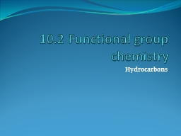 10.2 Functional group chemistry PowerPoint PPT Presentation