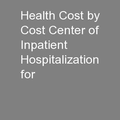 Health Cost by Cost Center of Inpatient Hospitalization for