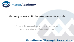 Planning a lesson & the lesson overview slide
