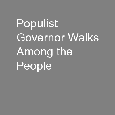 Populist Governor Walks Among the People PowerPoint PPT Presentation